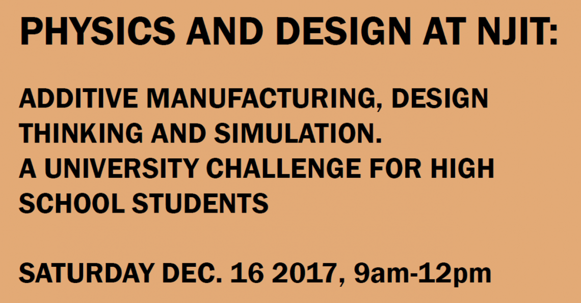 Additive Manufacturing, Design Thinking and Simulation: A University Challenge for High School Students